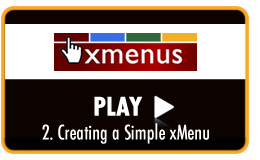 Play Video Tutorial - Creating a Simple xMenu